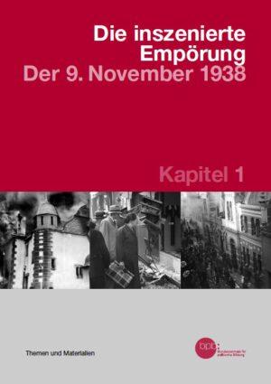 Die inszenierte Empörung  - Der 9. November 1938
