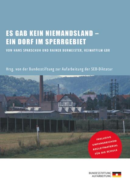 Ein Dorf im Sperrbezirk - Es gab kein Niemandsland