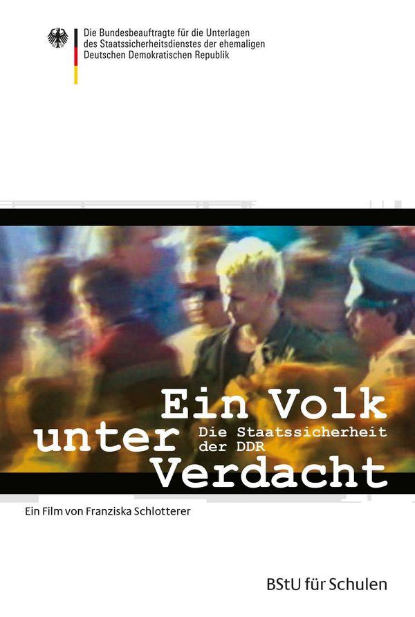 """""""Ein Volk unter Verdacht. Die Staatssicherheit der DDR"""" - Unterrichtsfilm"""